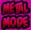 MetalMode